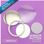 Mirror Button Badge Material 58mm
